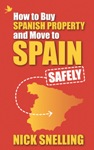 How to buy Spanish property and move to Spain - safely, by Nick Snelling